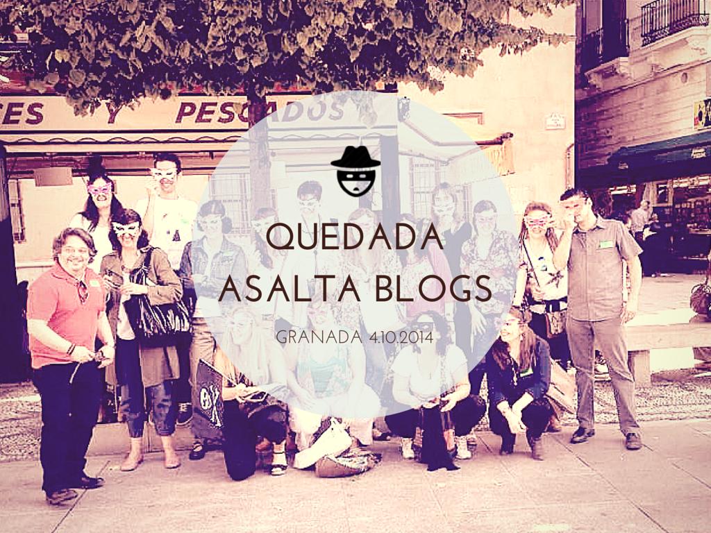 1ª Quedada de #asaltablogs en Granada